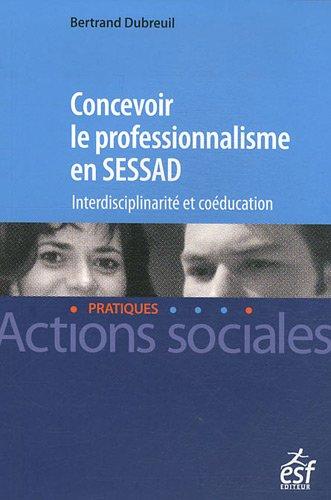 9782710123590: Concevoir le professionalisme en Sessad : Interdisciplinarit� et co�ducation