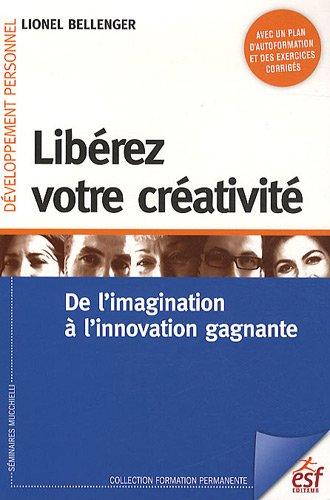 Libérez votre créativité : De l'imagination Ã&...