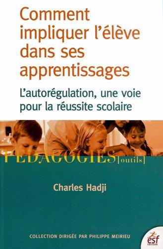 9782710124344: Comment impliquer l'élève dans ses apprentissages : L'autorégulation, une voie pour la réussite scolaire