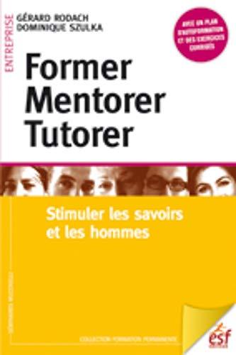 Former, mentorer, tutorer : Stimuler les savoirs et les hommes: Gérard Rodach