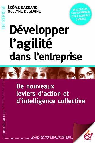 9782710124863: Développer l'agilité dans l'entreprise : De nouveaux leviers d'action et d'intelligence collective