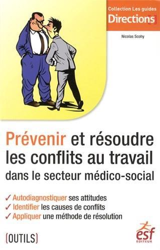 9782710125020: Prévenir et résoudre les conflits au travail dans le secteur médico-social