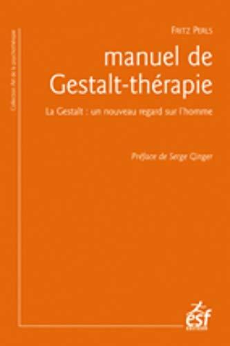 9782710125242: Manuel de gestalt thérapie (L'art de la psychothérapie)