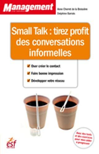 9782710125402: Small Talk : Tirez profit des conversations informelles