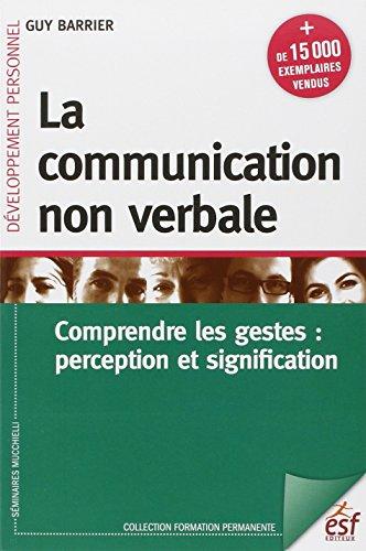 9782710125877: La communication non verbale : Comprendre les gestes : perception et signification