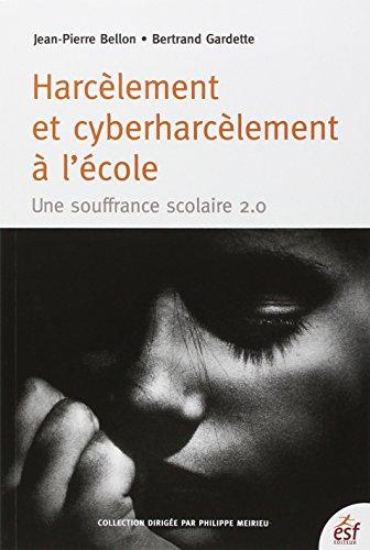HARCÈLEMENT ET CYBERHARCÈLEMENT À L'ÉCOLE: BELLON JEAN-PIERRE