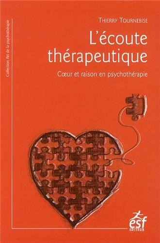 9782710126270: L'�coute th�rapeutique : Coeur et raison en psychoth�rapie
