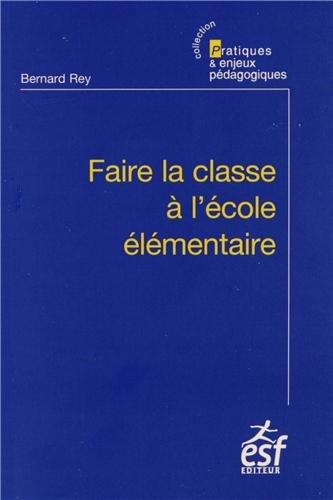 9782710126287: Faire la classe a l'ecole elementaire