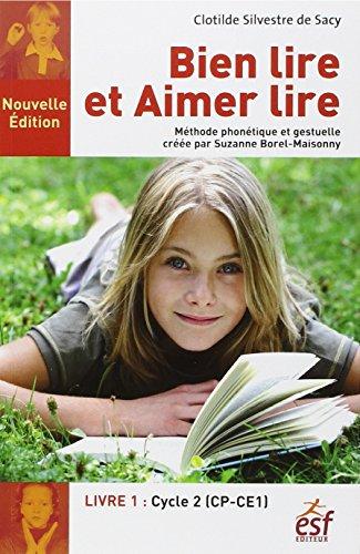 Bien lire et aimer lire t.1: Clotilde Silvestre De Sacy