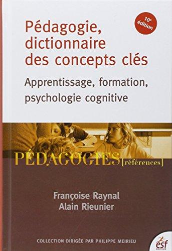 Pédagogie, dictionnaire des concepts clés: Francoise Raynal, Alain Rieunier