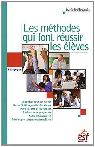 9782710126515: Les méthodes qui font réussir les élèves