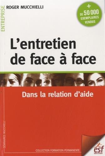 9782710126560: L'entretien de face à face : Dans la relation d'aide