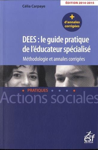DEES : le guide pratique de l'éducateur spécialisé : Méthodologie ...