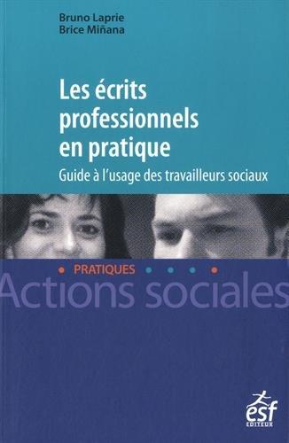 Les écrits professionnels en pratique : Guide à l'usage des travailleurs sociaux...