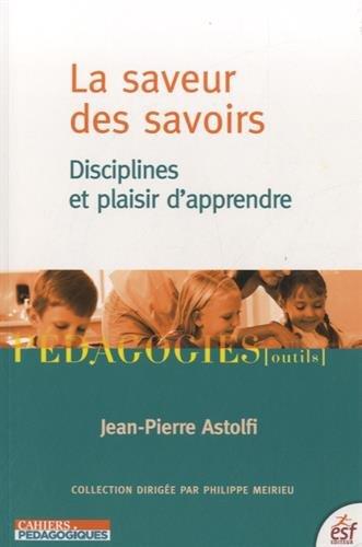 9782710126782: La saveur des savoirs : Disciplines et plaisir d'apprendre