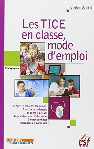 9782710127482: les TICE en classe ; mode d'emploi