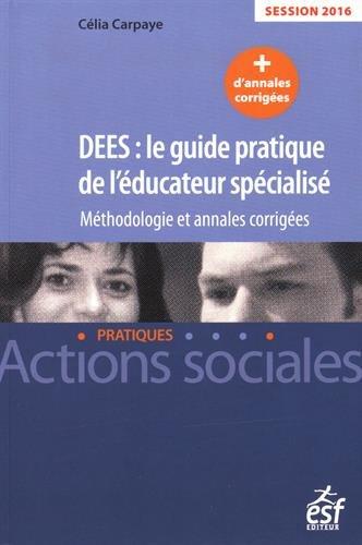 9782710130727: DEES, le guide pratique de l'éducateur spécialisé : Méthodologie et annales corrigées