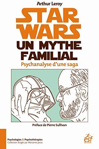 9782710130741: Star Wars, un mythe familial : psychanalyse d'une saga