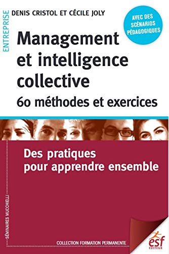 9782710132677: Management et intelligence collective : 60 méthodes et exercices : Des pratiques pour apprendre ensemble