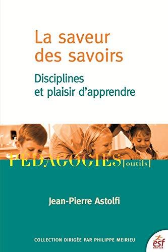 9782710132776: La saveur des savoirs : Disciplines et plaisir d'apprendre