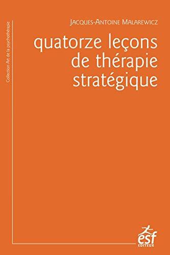 9782710133650: Quatorze leçons de thérapie stratégique