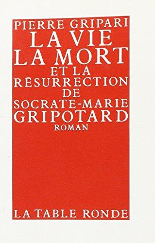 9782710300281: La vie, la mort et la résurrection de Socrate-Marie Gripotard
