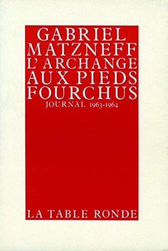 9782710301332: L'archange aux pieds fourchus (Journal 1963-1964)