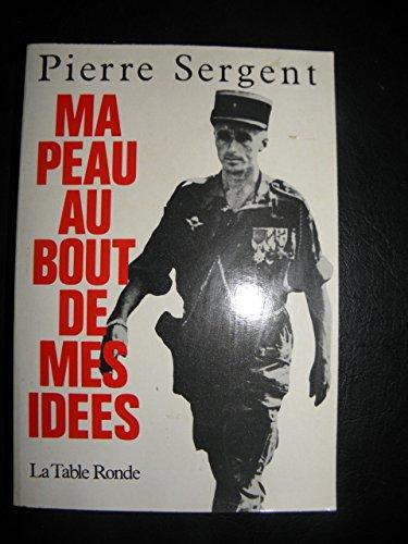 Ma peau au bout de mes idées: Sergent, Pierre