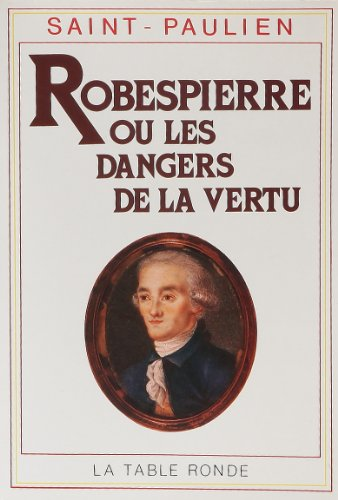 9782710302124: Robespierre ou Les dangers de la vertu: (1789-1799)