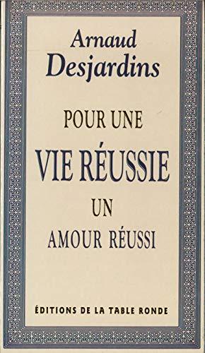 9782710302315: Pour une vie réussie: Un amour réussi (Les Chemins de la sagesse)
