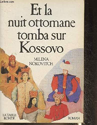 Et la nuit ottomane tomba sur Kossovo: Nokovitch, Milena