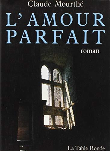 9782710302858: L'amour parfait: Roman (French Edition)