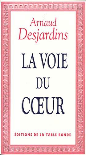 VOIE DU COEUR (LA): DESJARDINS ARNAUD