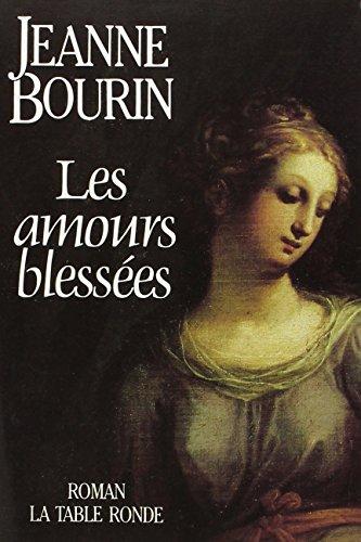 9782710303183: Les amours blessées: Roman (French Edition)