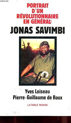 Jonas Savimbi: Portait d'un révolutionnaire en général: Yves Loiseau; Pierre-Guillaume