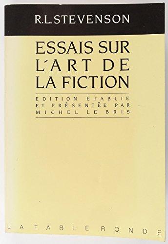 Essais sur l'art de la fiction: R.L. Steveson