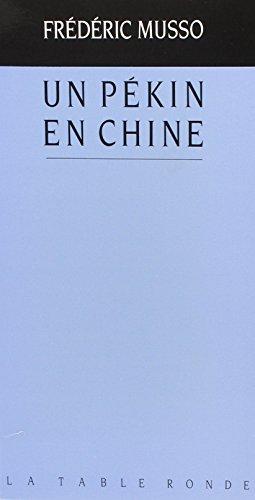 9782710303664: Un pékin en Chine (Litterature)