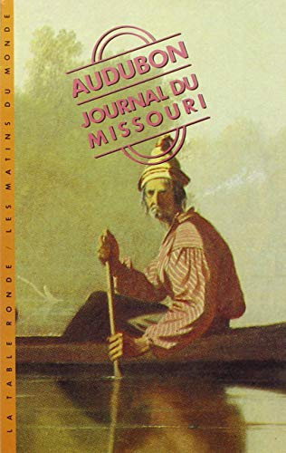 Journal du Missouri (9782710304111) by John James Audubon