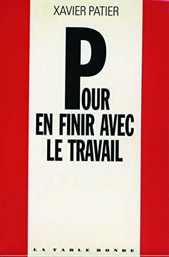 9782710305088: Pour en finir avec le travail (French Edition)