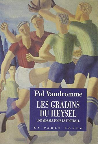 9782710305262: Les gradins du Heysel: Une morale pour le football