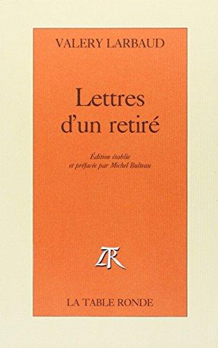 Lettres d'un retirà [Paperback] [Sep 01, 1992]: Valà ry Larbaud