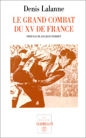 9782710305903: Le grand combat du XV de France (French Edition)