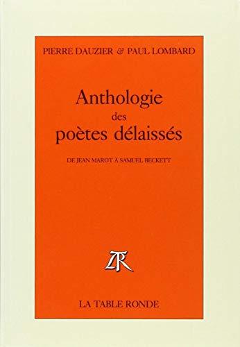 9782710306498: Anthologie des poètes délaissés: De Jean Marot à Samuel Beckett
