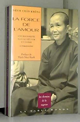 9782710306788: La force de l'amour : Une bouddhiste dans le Viêt-Nam en guerre