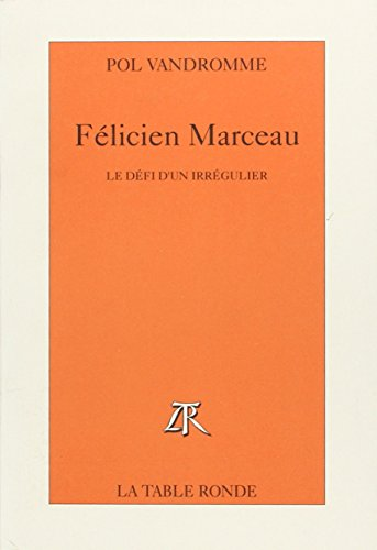 Felicien Marceau: Le defi d'un irregulier (French Edition): Vandromme, Pol