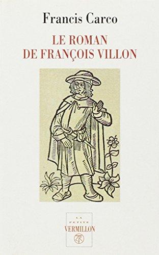 ROMAN DE FRANÇOIS VILLON (LE): CARCO FRANCIS