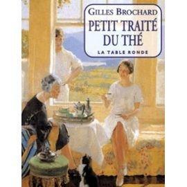Petit traité du thé: Gilles Brochard