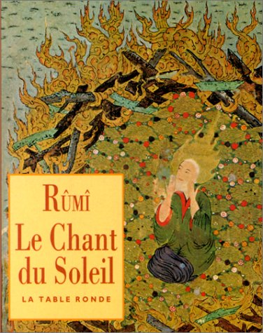 Rûmî: Le Chant du soleil (2710308215) by Rûmî; Eva de Vitray-Meyerovitch