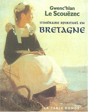 9782710309796: Itinéraire spirituel en Bretagne