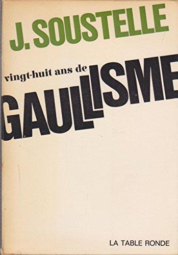 9782710310082: Vingt-huit ans de Gaullisme